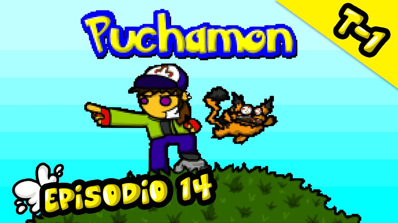 Episodio 14: Puchamon