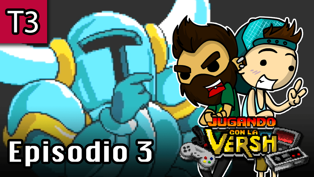 Episodio 3: Shovel Knight – Parte 1